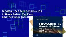D.O.W.N.L.O.A.D [P.D.F] HIV/AIDS in South Africa - The Facts and The Fiction [A.U.D.I.O.B.O.O.K]