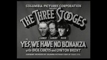 The Three Stooges Yes, We Have No Bonanza! E40 1939