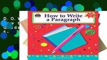 D.O.W.N.L.O.A.D [P.D.F] How to Write a Paragraph, Grades 6-8: Grades 6-8 [A.U.D.I.O.B.O.O.K]