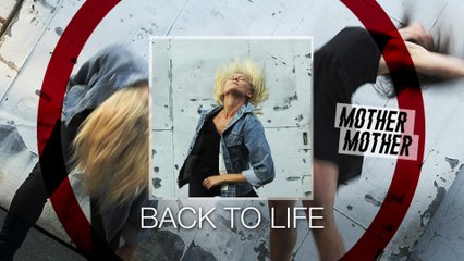 Mother Mother - Back To Life