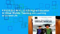 F.R.E.E [D.O.W.N.L.O.A.D] Higher Education in Virtual Worlds: Teaching and Learning in Second Life