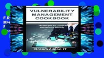 F.R.E.E [D.O.W.N.L.O.A.D] Vulnerability Management Cookbook: Hot Recipes for Network and Computer