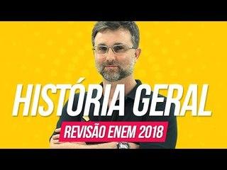 História Geral   Revisão Enem 2018