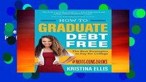 [P.D.F] How to Graduate Debt Free: The Best Strategies to Pay for College [E.B.O.O.K]
