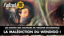 Fallout 76 - Contes des hauteurs de Virginie Occidentale  - La malédiction du wendigo !