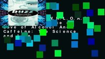 F.R.E.E [D.O.W.N.L.O.A.D] Buzz: The Science of Love of Alcohol And Caffeine: The Science and Lore