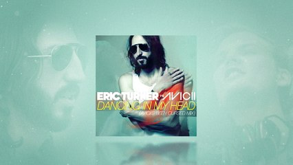 Eric Turner - Dancing In My Head (Been Cursed Mix) [Lyrics] [Eric Turner vs. Avicii]