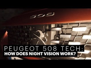 Peugeot 508 - How does night vision work?