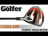 Cobra AMP Fairway Wood - 2012 Fairway Woods Test - Today's Golfer