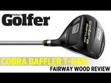 Cobra Baffler T-Rail Fairway Wood - 2012 Fairway Woods Test - Today's Golfer