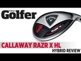 Callaway RAZR X HL Hybrid - 2012 Hybrids Test - Today's Golfer