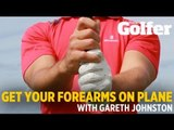 Get on plane with this simple forearm drill - Gareth Johnston - Today's Golfer