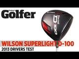 Wilson Staff Superlight D-100 - 2013 Drivers Test - Today's Golfer