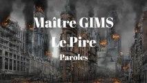 Maître GIMS - Le Pire (Paroles)