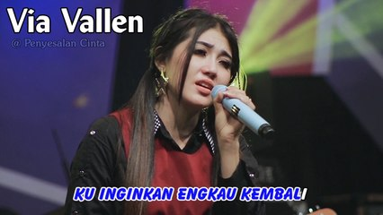 Via Vallen ~ Penyesalan Cinta   |   Official Video