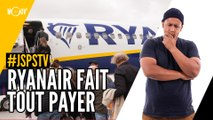 Je sais pas si t'as vu... Ryanair fait tout payer