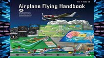 [P.D.F] Airplane Flying Handbook (Federal Aviation Administration): FAA-H-8083-3B [E.B.O.O.K]