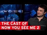 Daniel Radcliffe, Lizzy Caplan and Dave Franco on Now You See Me 2