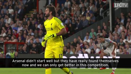 Alisson previews Arsenal