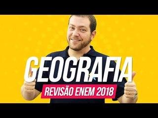 Geografia   Revisão Enem 2018