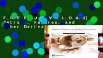F.R.E.E [D.O.W.N.L.O.A.D] Options, Futures, and Other Derivatives [E.B.O.O.K]