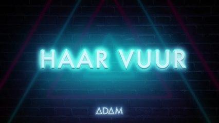 ADAM - Haar Vuur