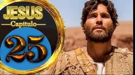 Capitulo 25 JESUS HD Español