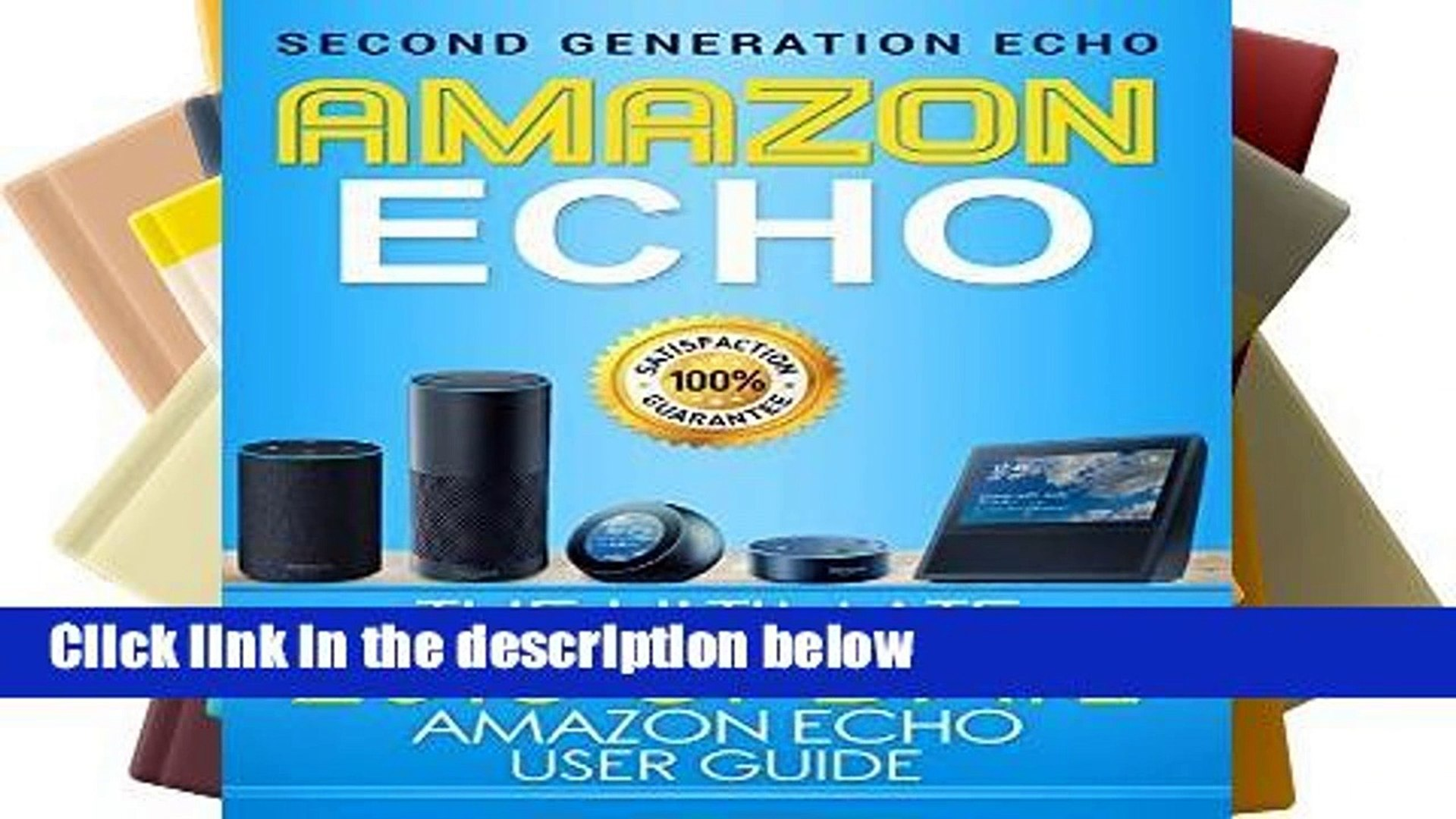 [P.D.F] Amazon Echo: The Ultimate 2017 Updated Amazon Echo User Guide (Amazon Echo, Second