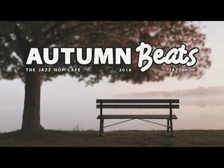 Autumn Vibes [Jazz Hop / Lo Fi / Chill Mix]