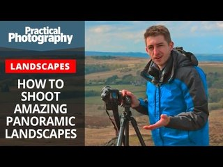 How to shoot amazing panoramic landscapes