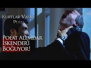 Polat Alemdar İskender'i boğuyor!