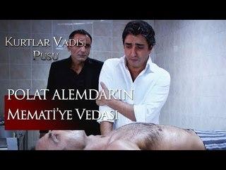 Polat Alemdar'ın Memati'ye vedası