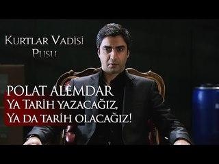 Polat Alemdar : Ya tarih yazacağız ya da tarih olacağız!