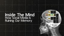 Inside The Mind: How Social Media Is Ruining Our Memory