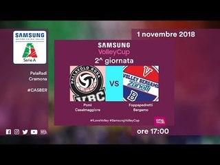 Casalmaggiore - Bergamo   Speciale   2^ Giornata   Samsung Volley Cup 2018/19