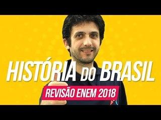 História do Brasil   Revisão Enem 2018