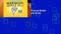 F.R.E.E [D.O.W.N.L.O.A.D] Peanut Butter and Jelly (a Narwhal and Jelly Book #3) [E.P.U.B]