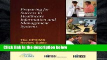 [P.D.F] Preparing for Success in Healthcare Information and Management Systems: The CPHIMS Review