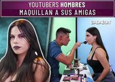 Youtubers hombres maquillan a sus amigas. Badabun. Youtubers hombres maquillan a sus amigas. Badabun.