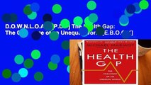 D.O.W.N.L.O.A.D [P.D.F] The Health Gap: The Challenge of an Unequal World [E.B.O.O.K]