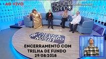 Encerramento do Fofocalizando (29/08/2018) (Com música de fundo do programa)   SBT