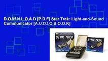 D.O.W.N.L.O.A.D [P.D.F] Star Trek: Light-and-Sound Communicator [A.U.D.I.O.B.O.O.K]