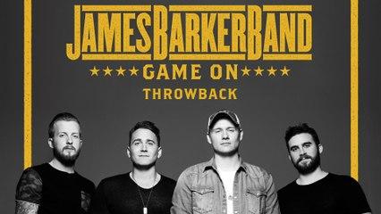 James Barker Band - Throwback