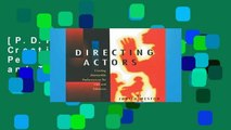 [P.D.F] Directing Actors: Creating Memorable Performances for Film and Television