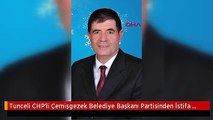 Tunceli CHP'li Çemişgezek Belediye Başkanı Partisinden İstifa Etti