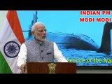 PM Narendra Modi - Praising INS Arihant and Indian Navy