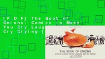 [P.D.F] The Book of Onions: Comics to Make You Cry Laughing and Cry Crying [E.P.U.B]