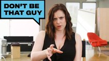 "How to Not Be ""That Guy"" According to Rachel Bloom"