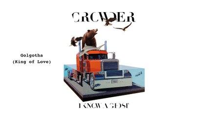 Crowder - Golgotha Hill (King Of Love)