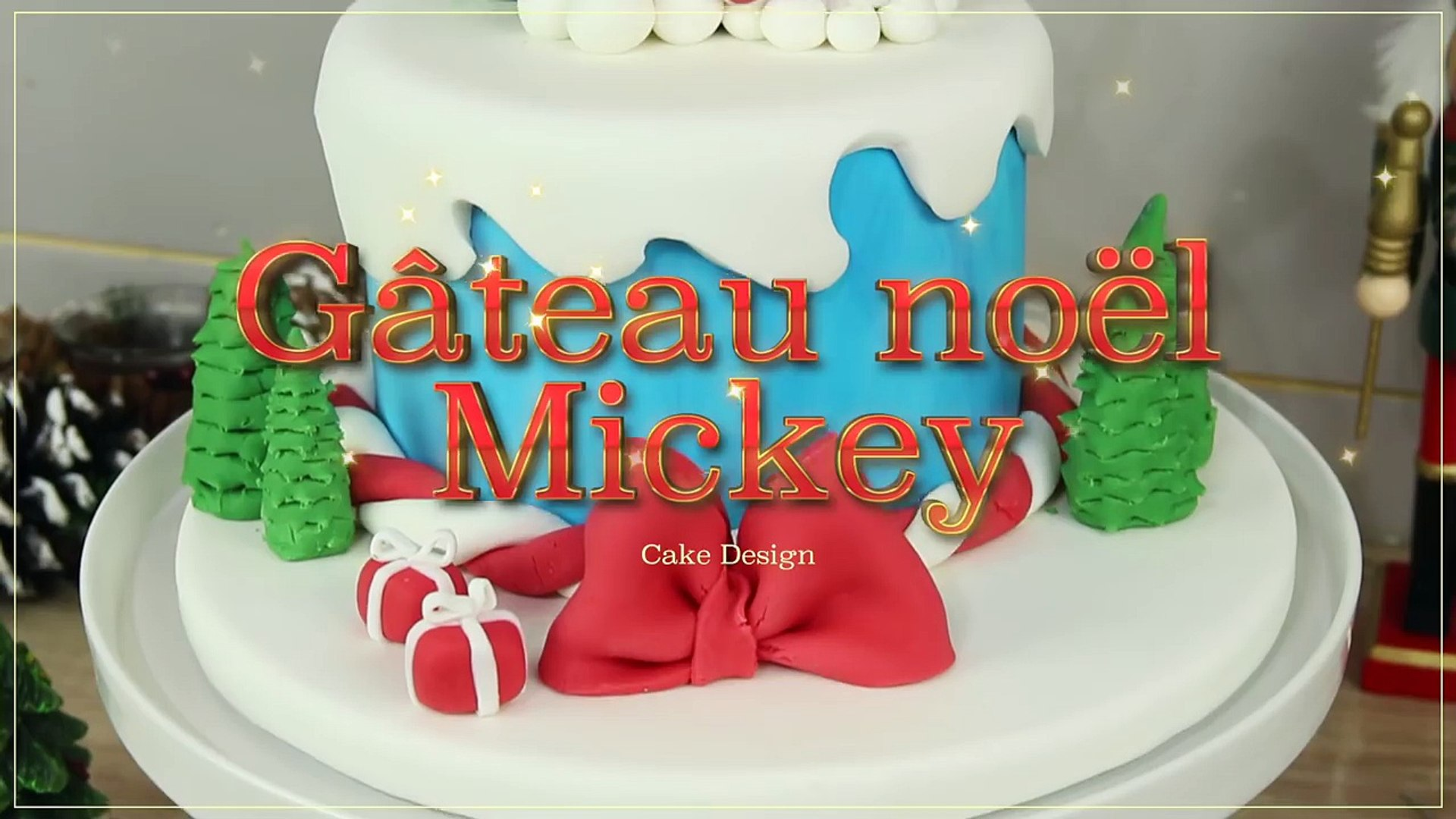 MICKEY EN PÂTE À SUCRE !   GÂTEAU CAKE DESIGN NOEL MICKEY